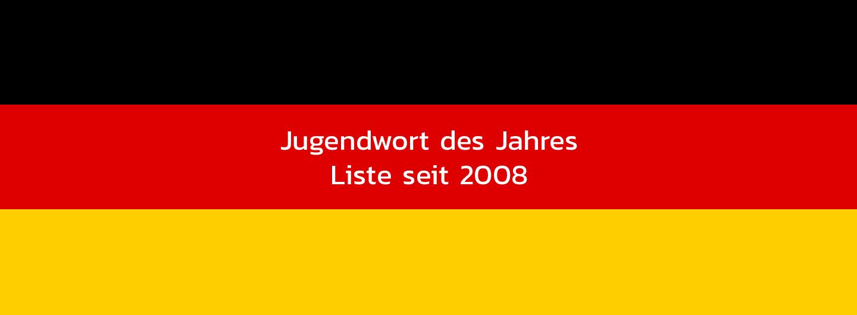 Jugendwort des Jahres: Liste seit 2008, auf Flagge Deutschland