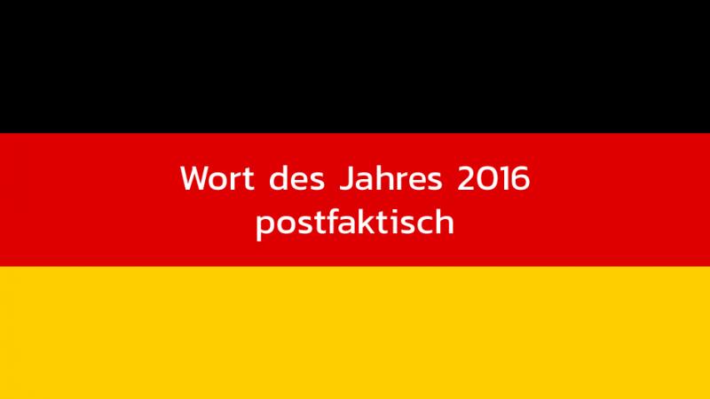 Postfaktisch ist das Wort des Jahres 2016 in Deutschland